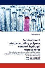 Fabrication of Interpenetrating Polymer Network Hydrogel Microspheres - Pradeep Kumar