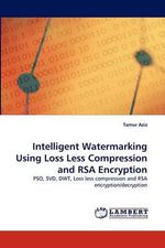 Intelligent Watermarking Using Loss Less Compression and Rsa Encryption - Tamur Aziz