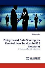 Policy-Based Data Sharing for Event-Driven Services in B2B Networks - Benjamin Eze