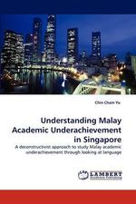 Understanding Malay Academic Underachievement in Singapore - Chin Chain Yu