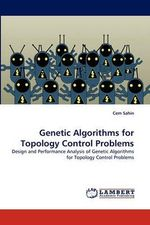 Genetic Algorithms for Topology Control Problems - Cem Sahin