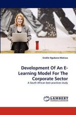 Development of an E-Learning Model for the Corporate Sector - Sindile Ngubane-Mokiwa