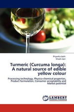 Turmeric (Curcuma Longa) : A Natural Source of Edible Yellow Colour - Priyanka Joshi
