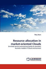 Resource Allocation in Market-Oriented Clouds - Rosy Aoun