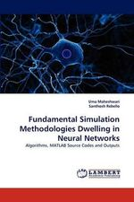 Fundamental Simulation Methodologies Dwelling in Neural Networks - Uma Maheshwari