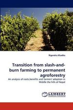 Transition from Slash-And-Burn Farming to Permanent Agroforestry - Rigendra Khadka