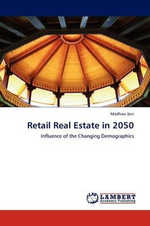 Retail Real Estate in 2050 - Madhavi Jain