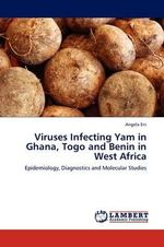Viruses Infecting Yam in Ghana, Togo and Benin in West Africa - Angela Eni