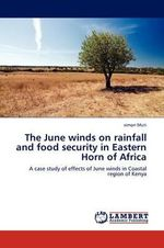The June Winds on Rainfall and Food Security in Eastern Horn of Africa - Simon Muti