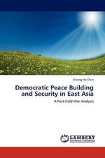 Democratic Peace Building and Security in East Asia - Kwang Ho Chun