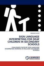 Sign Language Interpreting for Deaf Children in Secondary Schools - Omugur Julius