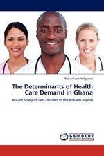 The Determinants of Health Care Demand in Ghana - Richard Amoh-Gyimah