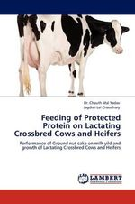 Feeding of Protected Protein on Lactating Crossbred Cows and Heifers - Dr Chouth Mal Yadav