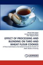 Effect of Processing and Blending on Taro and Wheat Flour Cookies - Abinet Tekle Hagos
