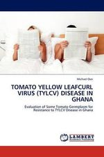Tomato Yellow Leafcurl Virus (Tylcv) Disease in Ghana - Michael Osei