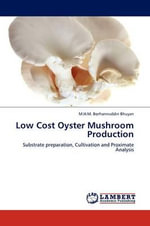 Low Cost Oyster Mushroom Production - M. H. M. Borhannuddin Bhuyan