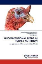 Unconventional Feeds in Turkey Nutrition - Vaibhav Bhagwan Awachat