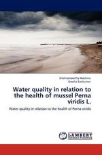 Water Quality in Relation to the Health of Mussel Perna Viridis L. - krishnamoorthy Machina