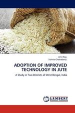 Adoption of Improved Technology in Jute - Amit Roy