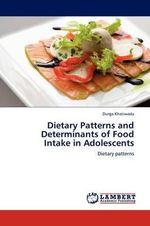 Dietary Patterns and Determinants of Food Intake in Adolescents - Durga Khatiwada