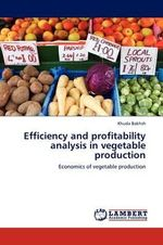 Efficiency and Profitability Analysis in Vegetable Production - Khuda Bakhsh