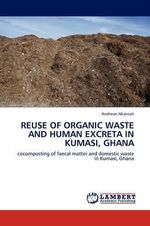 Reuse of Organic Waste and Human Excreta in Kumasi, Ghana - Andrews Nkansah