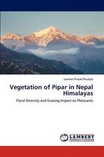 Vegetation of Pipar in Nepal Himalayas - Laxman Prasad Poudyal