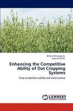 Enhancing the Competitive Ability of Oat Cropping Systems - Dilshan Benaragama