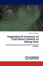 Vegetational Inventory of Cold Desert Habitat of Nilang Area - Shrikant Chandola