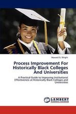 Process Improvement for Historically Black Colleges and Universities - M. B. a. Ed D. Howard G. Wright