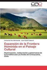 Expansion de La Frontera Hominida En El Paisaje Cultural - Leonardo Vera Benavente