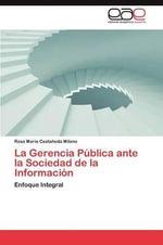 La Gerencia Publica Ante La Sociedad de La Informacion - Castaneda Milano Rosa Maria