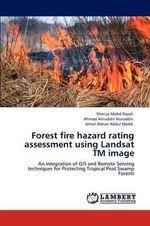 Forest Fire Hazard Rating Assessment Using Landsat TM Image - Sheriza Mohd Razali