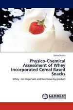 Physico-Chemical Assessment of Whey Incorporated Cereal Based Snacks - Sarika Shukla