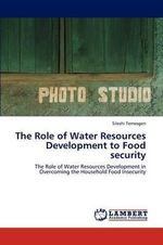 The Role of Water Resources Development to Food Security - Sileshi Temesgen