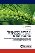 Molecular Mechanism of Plant Resistance : Wheat Fungal Interaction - Shalini Purwar