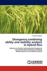 Divergence, Combining Ability and Stability Analysis in Hybrid Rice - Saidaiah Pidigam