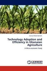 Technology Adoption and Efficiency in Ghanaian Agriculture - Samuel Arkoh Donkoh