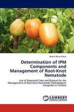 Determination of Ipm Components and Management of Root-Knot Nematode - Bayuh Belay Abera