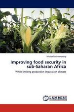 Improving Food Security in Sub-Saharan Africa - Michael Acheampong