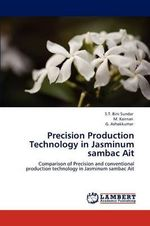 Precision Production Technology in Jasminum Sambac Ait - S. T. Bini Sundar