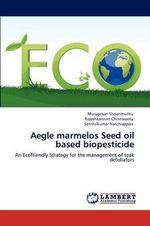 Aegle Marmelos Seed Oil Based Biopesticide - Murugesan Shourimuthu