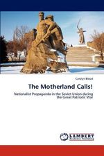 The Motherland Calls! - Carolyn Blood
