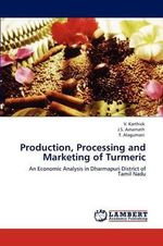 Production, Processing and Marketing of Turmeric - V. Karthick
