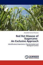 Red Rot Disease of Sugarcane : An Exclusive Approach - Shaardesh Kumar Chaurasia