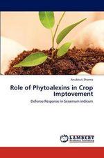Role of Phytoalexins in Crop Imptovement - Anubhuti Sharma