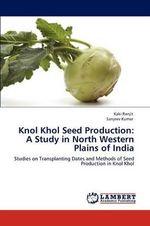 Knol Khol Seed Production : A Study in North Western Plains of India - Kaki Ranjit