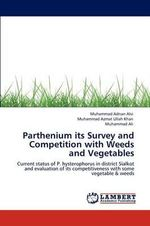 Parthenium Its Survey and Competition with Weeds and Vegetables - Muhammad Adnan Alvi