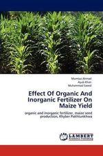 Effect of Organic and Inorganic Fertilizer on Maize Yield - Mumtaz Ahmad