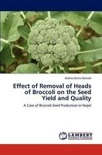 Effect of Removal of Heads of Broccoli on the Seed Yield and Quality - Keshav Dutta Dawadi